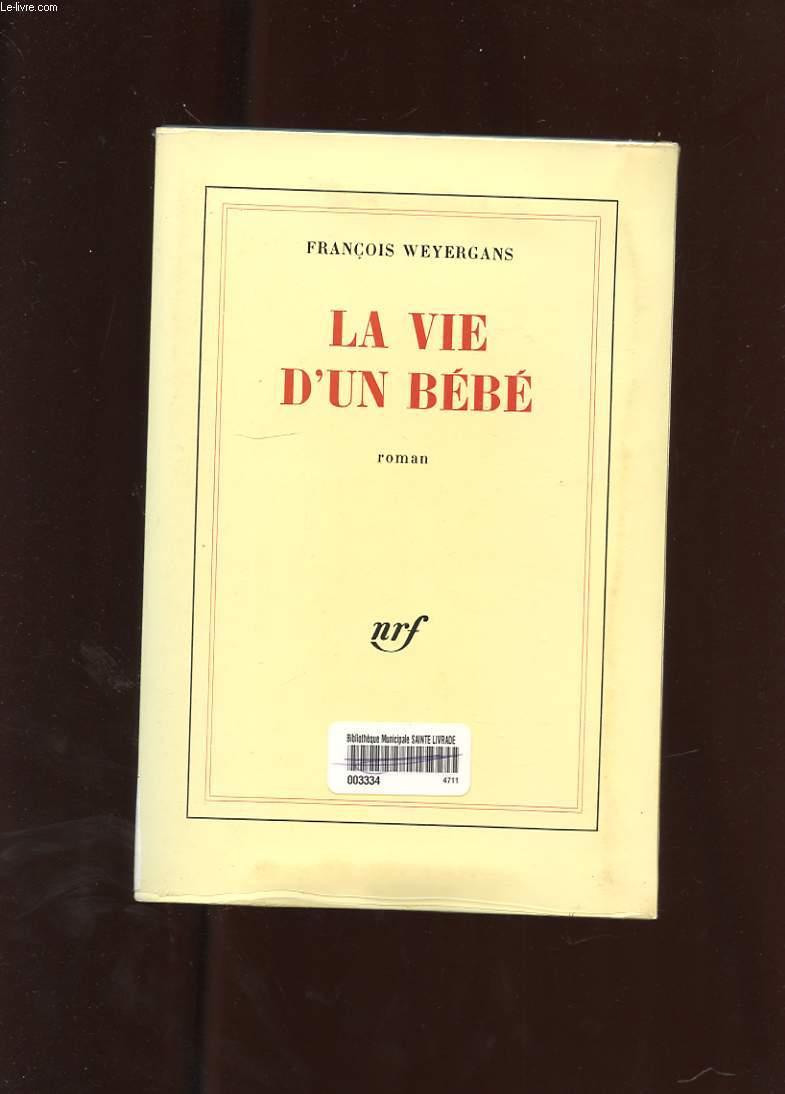 LA VIE D'UN BEBE. ROMAN