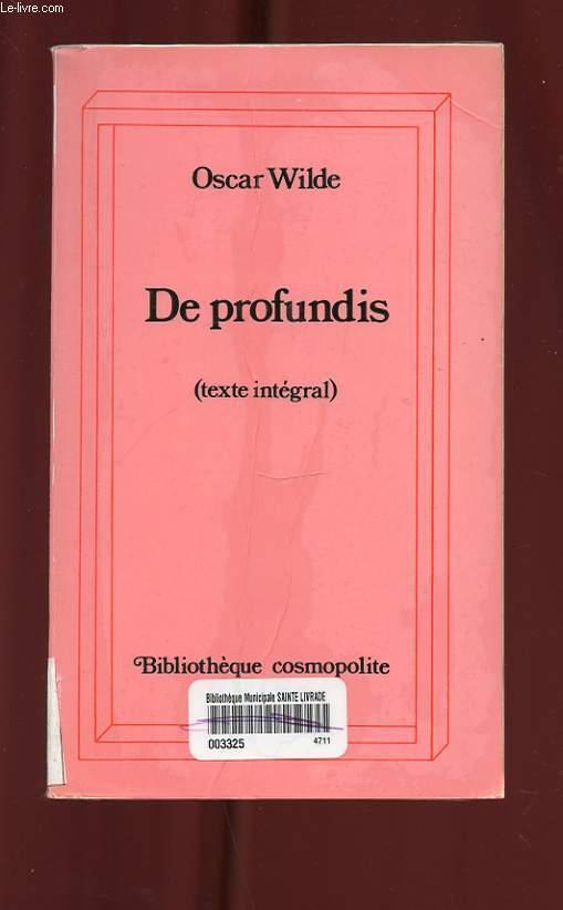 DE PROFUNDIS ( TEXTE INTEGRAL )