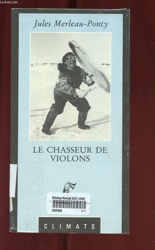 LE CHASSEUR DE VIOLONS