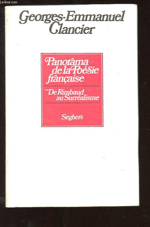 PANORAMA DE LA POESIE FRANCAISE DE RIMBAUD AU SURREALISME