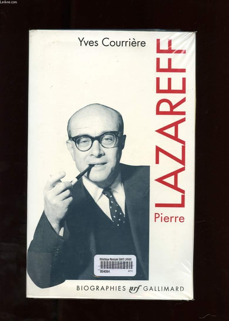 PIERRE LAZAREFF OU LE VAGABOND DE L'ACTUALITE