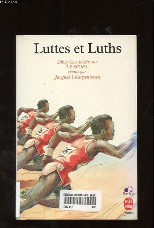 LUTTES ET LUTHS. 200 POEMES INEDITS SUR LE SPORT