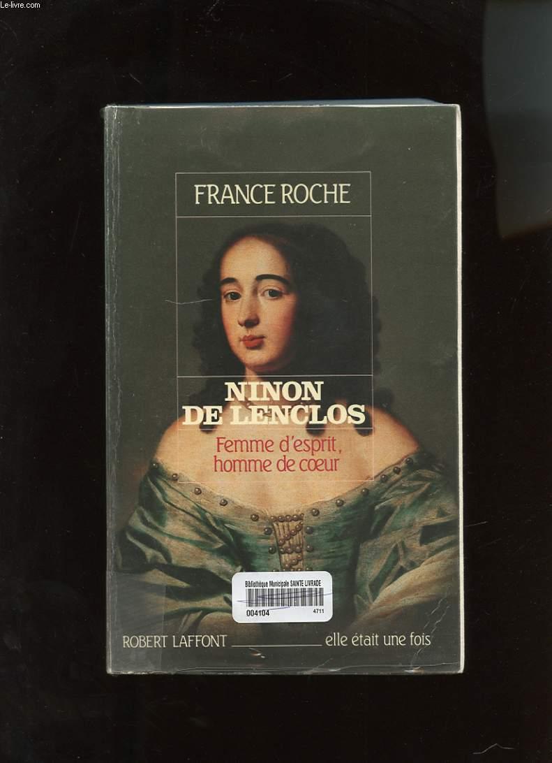 NINON DE LENCLOS. FEMME D'ESPRIT, HOMME DE COEUR
