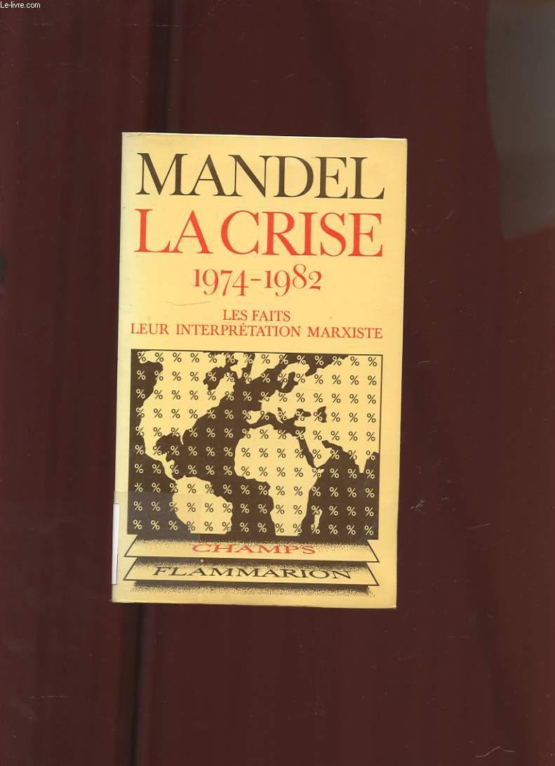 LA CRISE 1974-1982. LES FAITS, LEURS INTERPRETATION MARXISTE