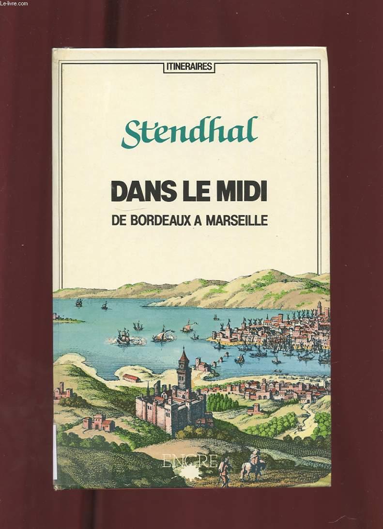 VOYAGE DANS LE MIDI DE BORDEAUX A MARSEILLE