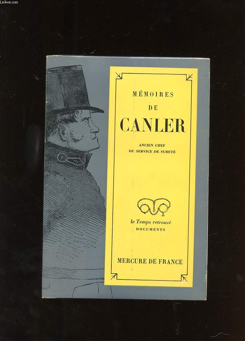 MEMOIRES DE CANLER. ANCIEN CHEF DU SERVICE DE SURETE