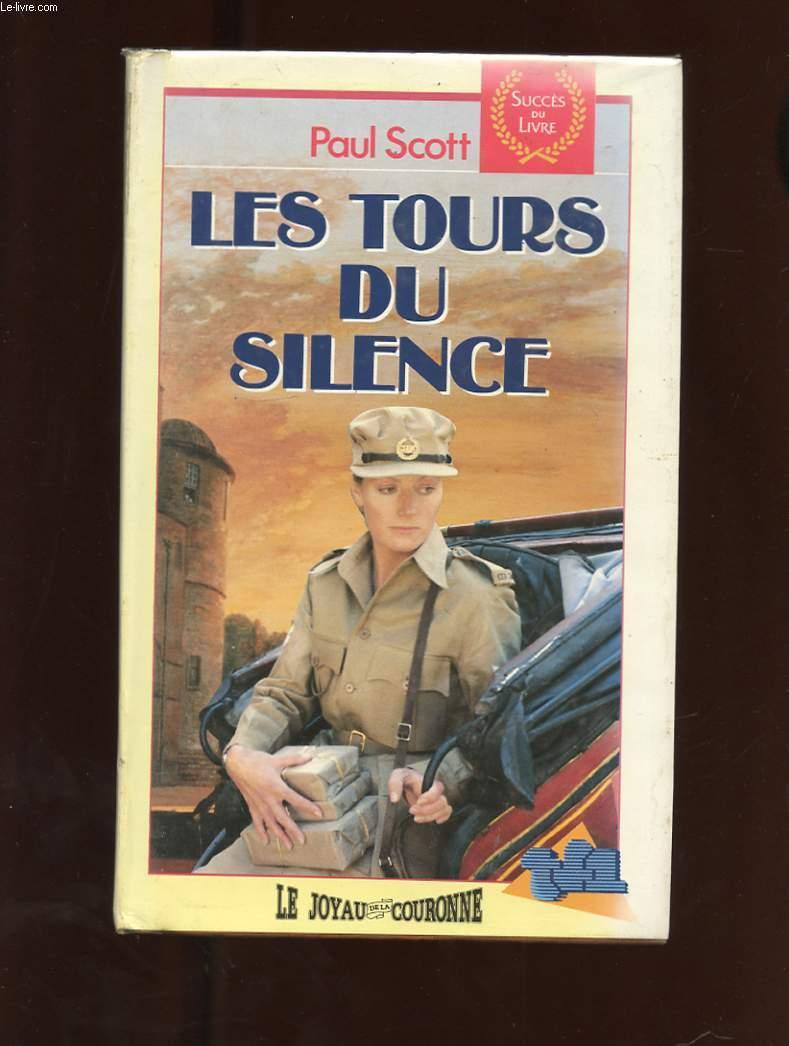 LES TOURS DU SILENCE. LE JOYAU DE LA COURONNE
