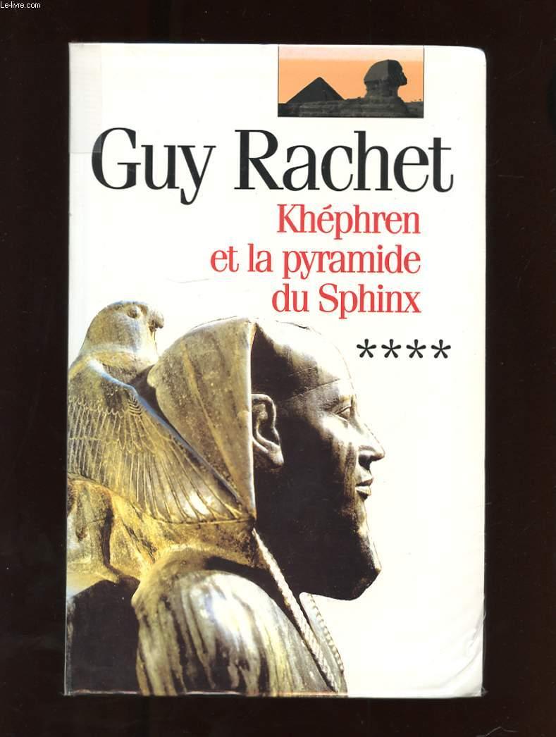 KHEPHREN ET LA PYRAMIDE DU SPHINX. LE ROMAN DES PYRAMIDES TOME 4