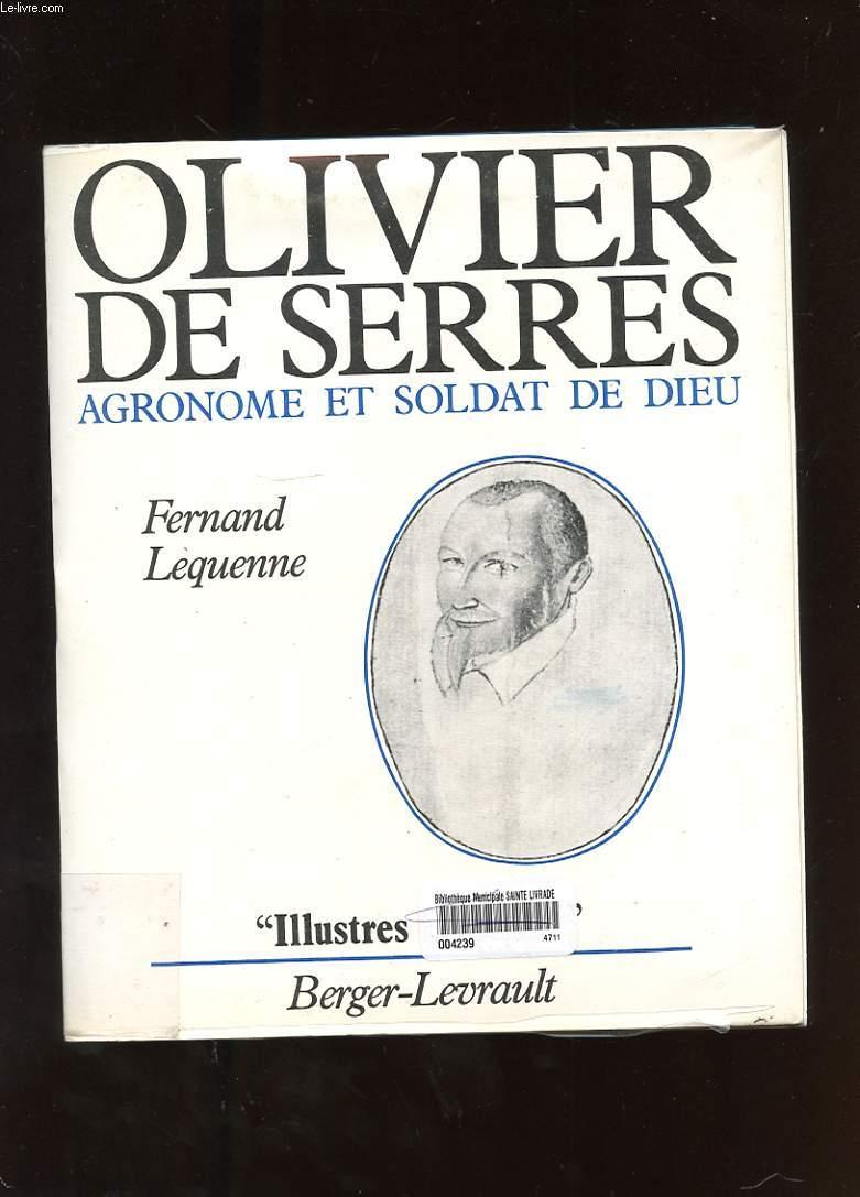 OLIVIER DE SERRES. AGRONOME ET SOLDAT DE DIEU