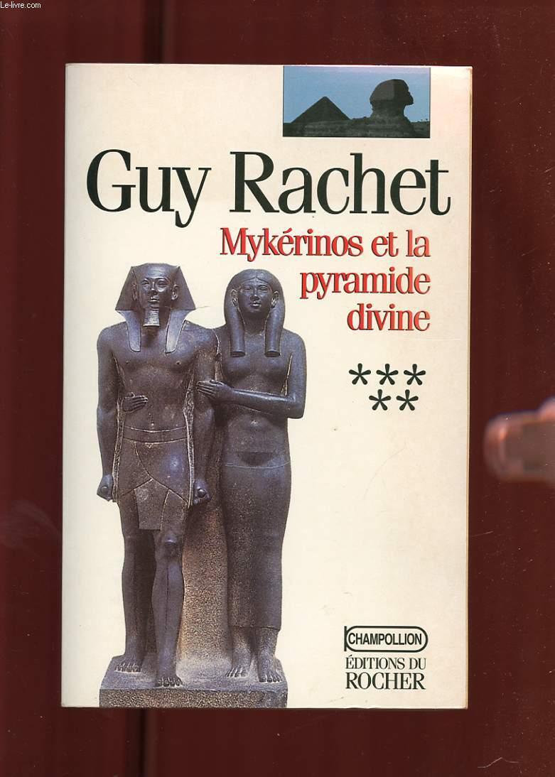 MYKERINOS ET LA PYRAMIDE DIVINE. LE ROMAN DES PYRAMIDES TOME 5