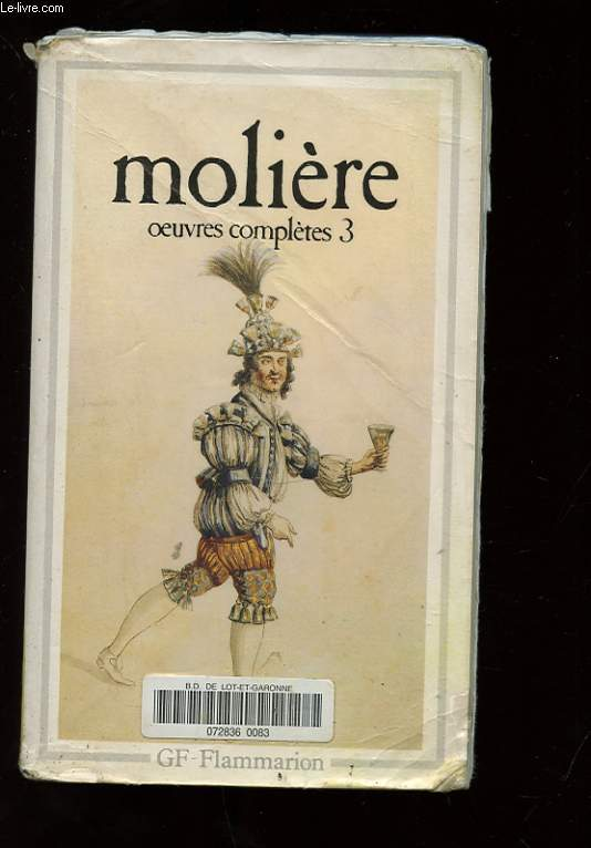 OEUVRES COMPLETES DE MOLIERE. TOME 3. LE MISANTHROPE. LE MEDECIN MALGRE LUI. MELICERTE. PASTORALE COMIQUE. LE SICILIEN OU L'AMOUR PEINTRE. AMPHITRYON. GEORGE DANDIN OU LE MARI CONFONDU. L'AVARE. MONSIEUR DE POURCEAUGNAC
