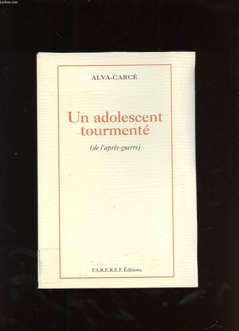 UN ADOLESCENT TOURMENTE ( DE L'APRES-GUERRE)