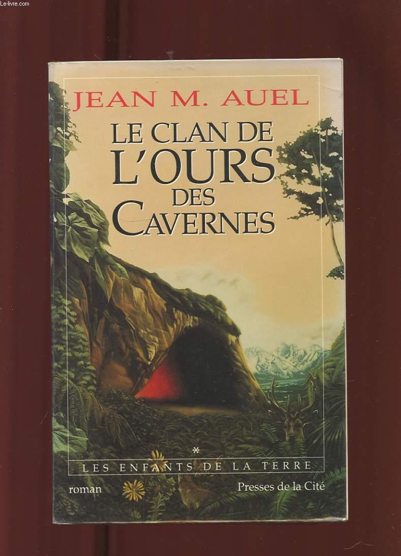LE CLAN DE L'OURS DES CAVERNES. TOME 1. LES ENFANTS DE LA TERRE
