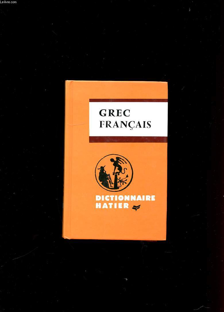 DICTIONNAIRE GREC-FRANCAIS