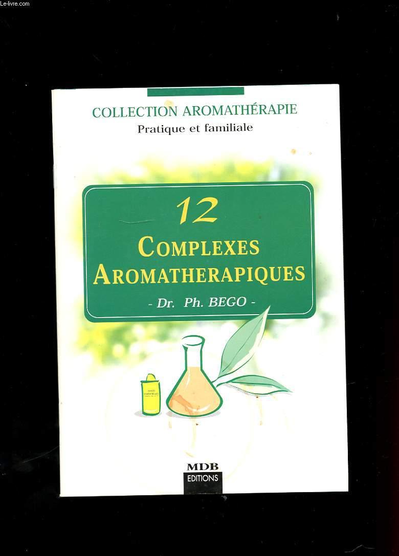 12 COMPLEXES AROMATHERAPIQUES