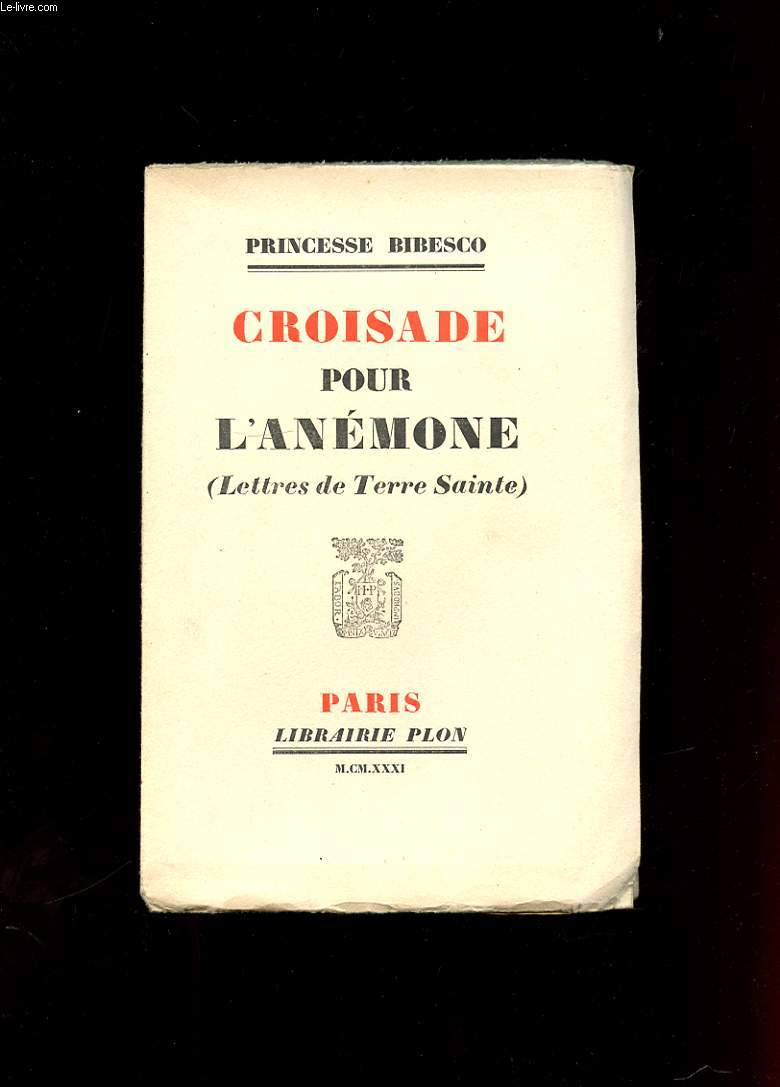 CROISADE POUR L'ANEMONE ( LETTRES DE TERRE SAINTE )