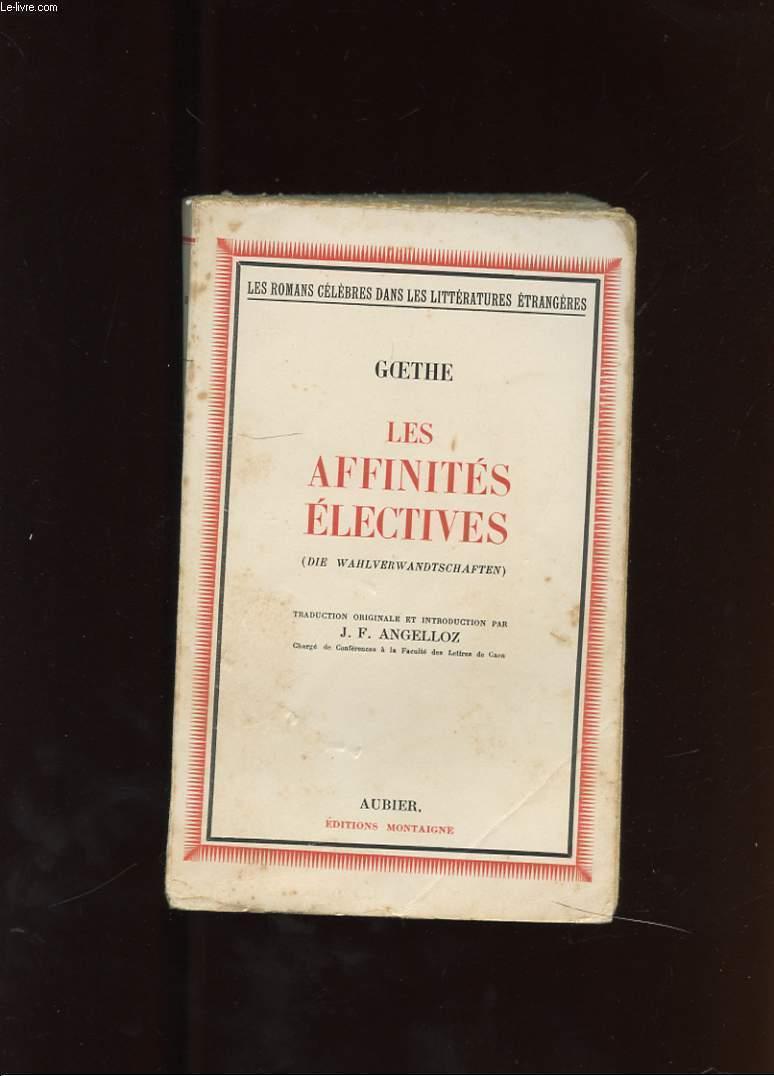 LES AFFINITES ELECTIVES ( DIE WAHLVERWANDTSCHAFTEN )