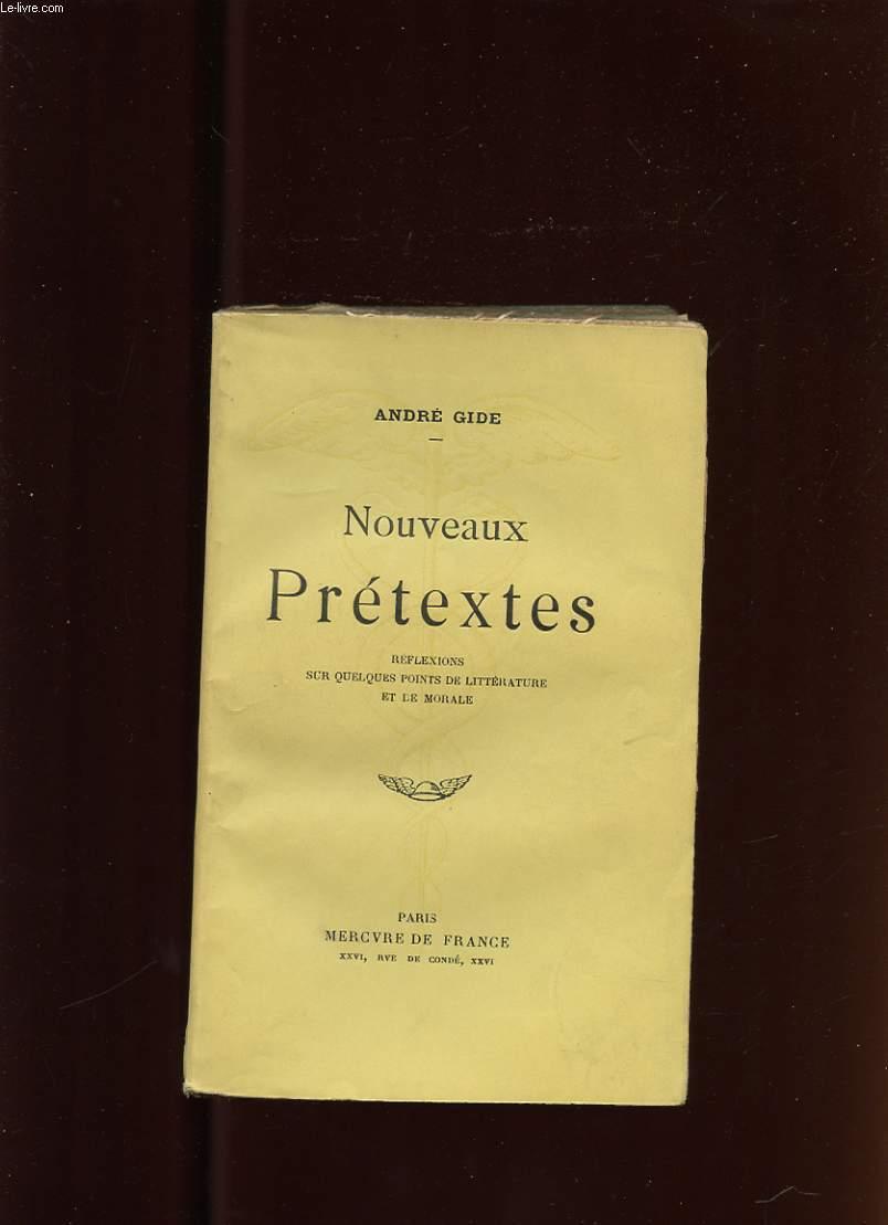 NOUVEAUX PRETEXTES. REFLEXIONS SUR QUELQUES POINTS DE LITTERATURE ET DE MORALE