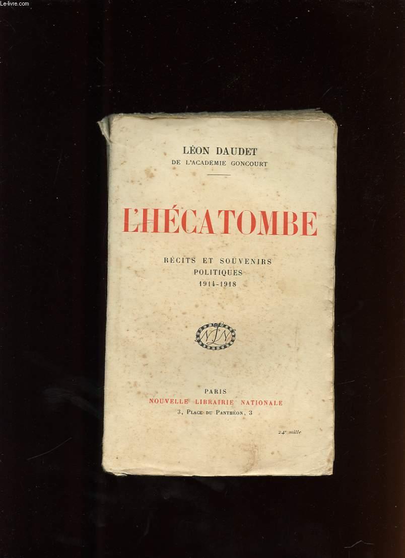 L'HECATOMBE. RECITS ET SOUVENIRS POLITIQUES 1914-1918