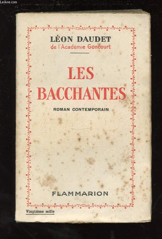 LES BACCHANTES. ROMAN CONTEMPORAIN