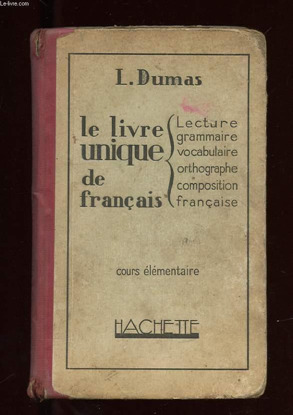 LE LIVRE UNIQUE DE FRANCAIS. COURS ELEMENTAIRE