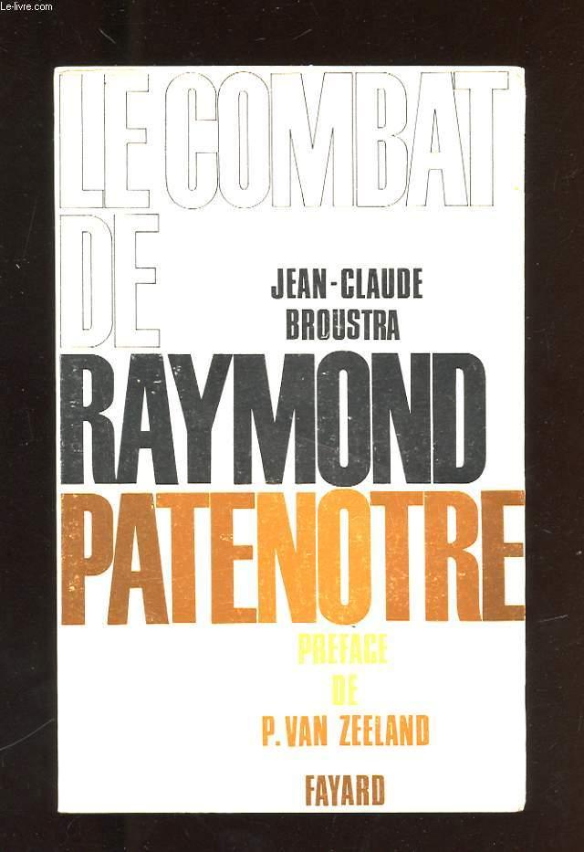 LE COMBAT DE RAYMOND PATENOTRE