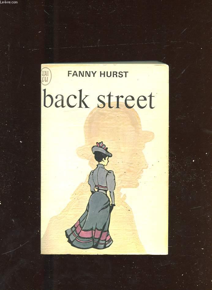 BACK STREET. (EN MARGE DE LA VIE)