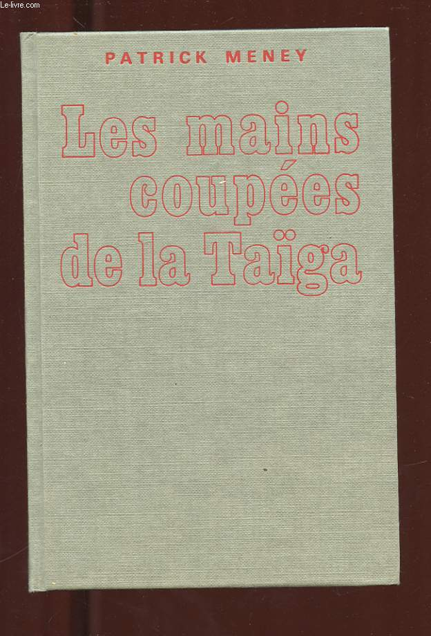 LES MAINS COUPEES DE LA TAIGA. DOCUMENT