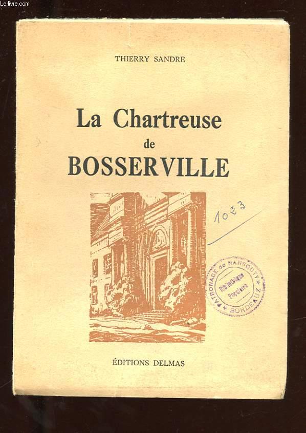 LA CHARTREUSE DE BOSSERVILLE