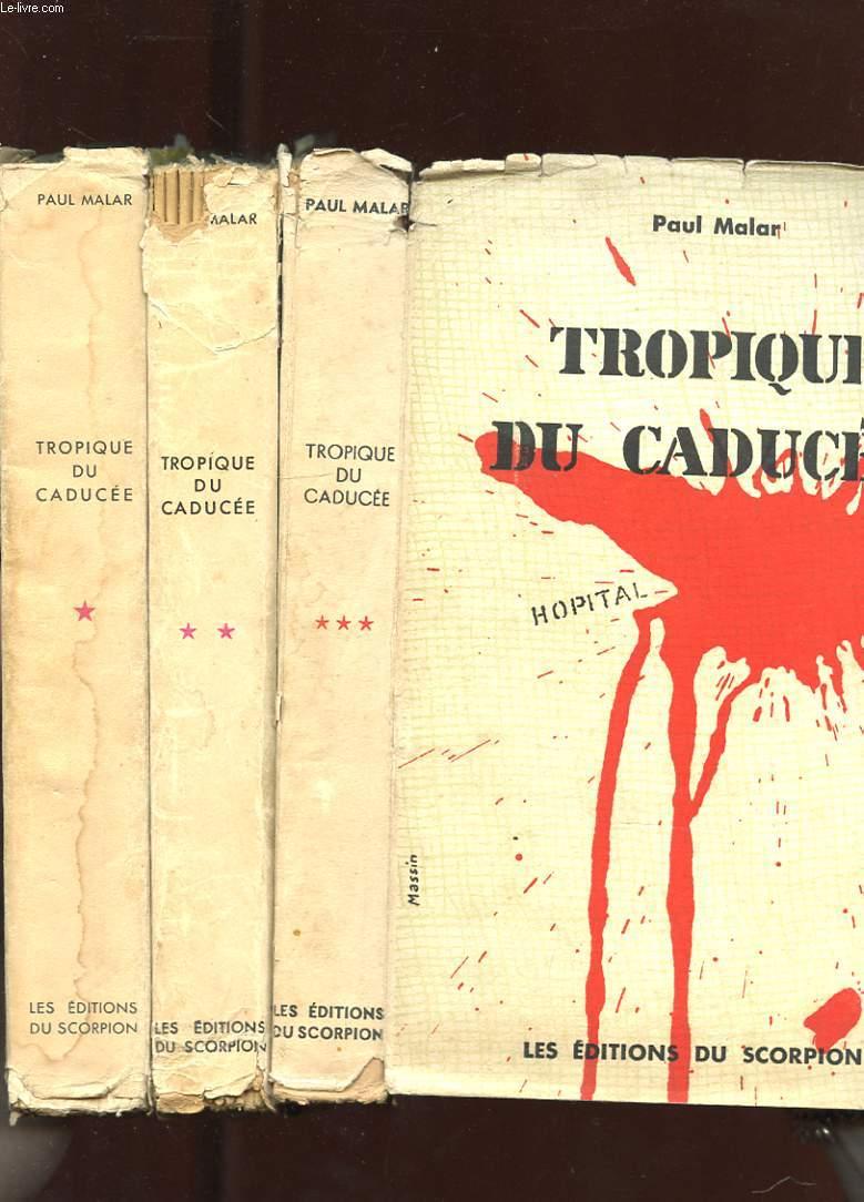 TROPIQUE DU CADUCEE. 3 TOMES