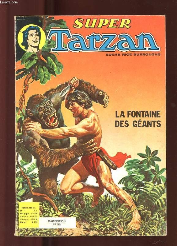 TARZAN. N°1. LA FONTAINE DES GEANTS