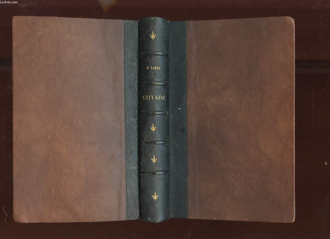 AZIYADE. STAMBOUL 1876-1877. EXTRAIT DES NOTES ET LETTRES D'UN LIEUTENANT DE LA MARINE ANGLAISE