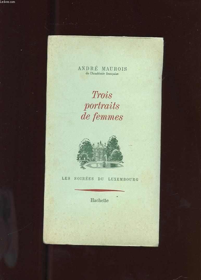 TROIS PORTRAITS DE FEMMES. LA DUCHESSE DE DEVONSHIRE. LA COMTESSE D'ALBANY. HENRIETTE-MARIE DE FRANCE