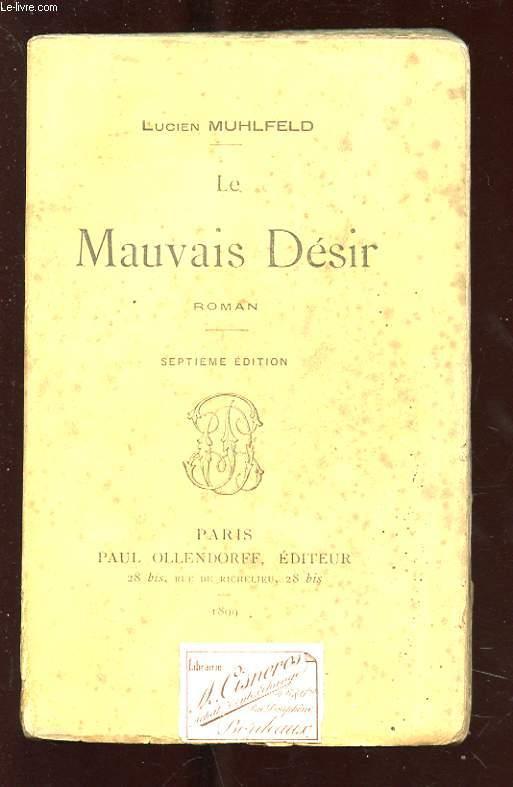 LE MAUVAIS DESIR