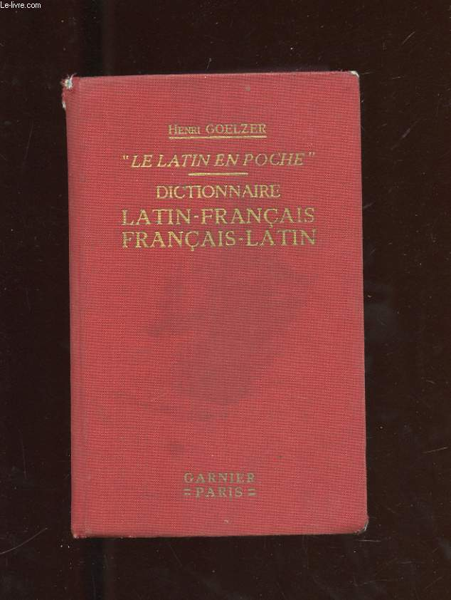 LE LATIN EN POCHE. DICTIONNAIRE LATIN-FRANCAIS. CONTENANT TOUS LES MOTS USUELS DE LA LANGUE LATINE DES ORIGINES A L'EPOQUE CAROLINGIENNE.