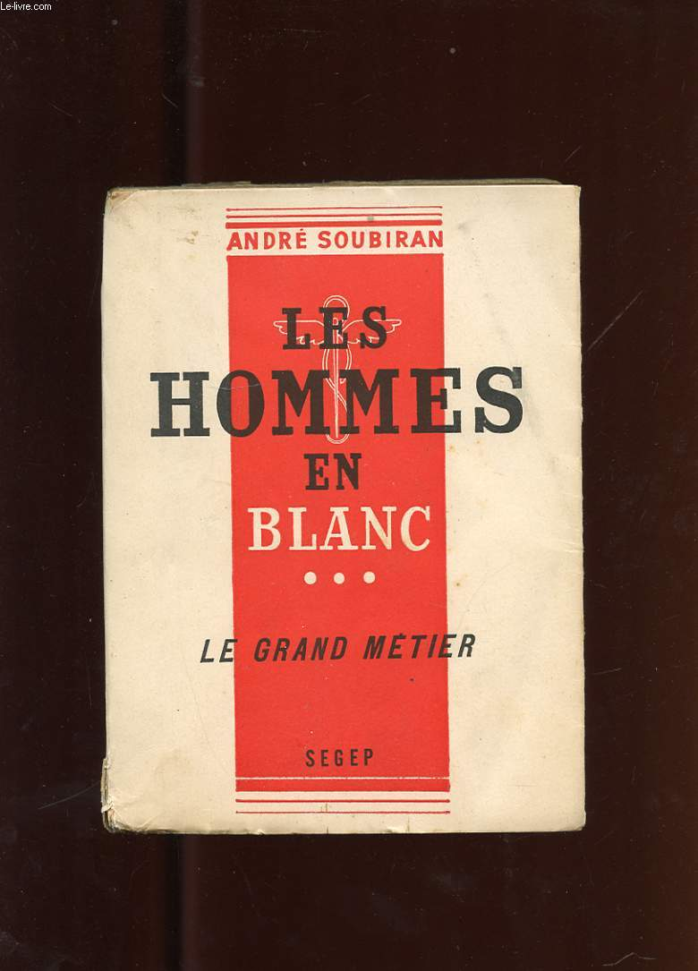 LES HOMMES EN BLANC. TOME 3. LE GRAND METIER
