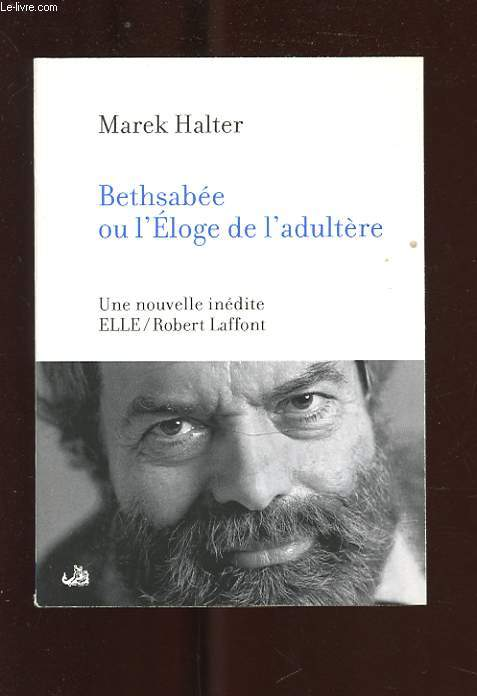 BETHSABEE OU L'ELOGE DE L'ADULTERE