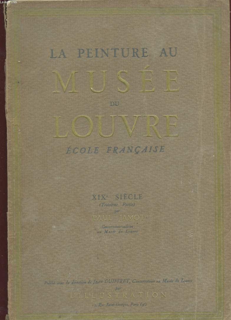 LA PEINTURE AU MUSEE DU LOUVRE. ECOLE FRANCAISE. XIXe SIECLE ( TROISIEME PARTIE )