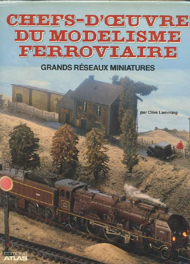 CHEFS-D'OEUVRE DU MODELISME FERROVIAIRE