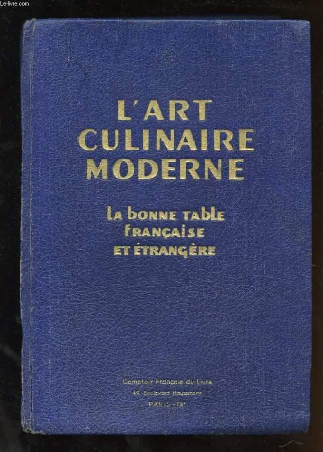 L'ART CULINAIRE MODERNE. LA BONNE TABLE FRANCAISE ET ETRANGERE
