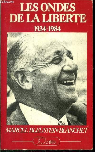 LES ONDES DE LA LIBERTE 1934-1984