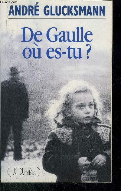 DE GAULLE OU ES-TU?