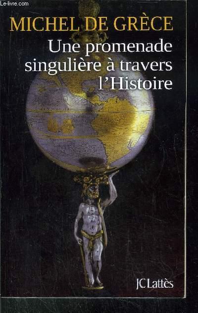 UNE PROMENADE SINGULIERE A TRAVERS L'HISTOIRE