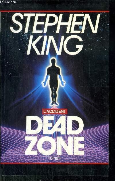L'ACCIDENT DEAD ZONE