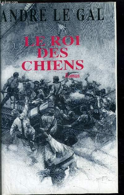 LE ROI DES CHIENS