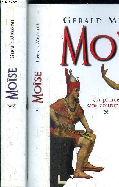 MOISE - TOME I+II - UN PRINCE SANS COURONNE / LE PROPHETE FONDATEUR