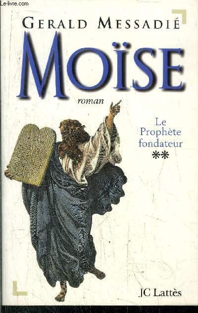 MOISE - TOME 1+2 / UN PRINCE SANS COURONNE - LE PROPHETE FONDATEUR