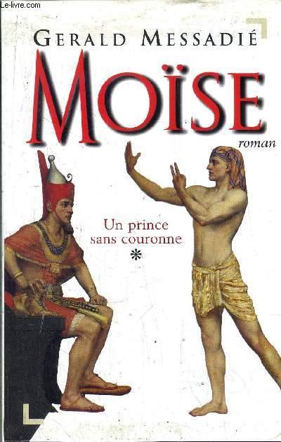 MOISE - TOME I - UN PRINCE SANS COURONNE