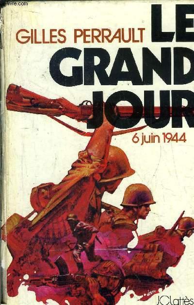 LE GRAND JOUR 6 JUIN 1944