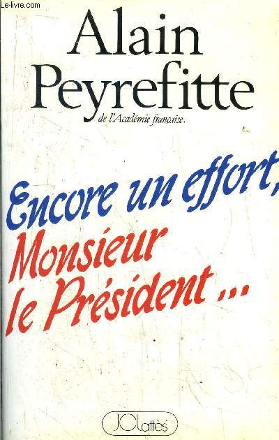ENCORE UN EFFORT, MONSIEUR LE PRESIDENT ...